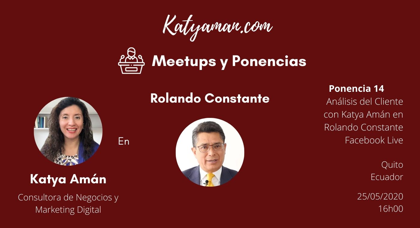 14-analisis-del-cliente-con-katya-aman-en-rolando-constante-facebook-live