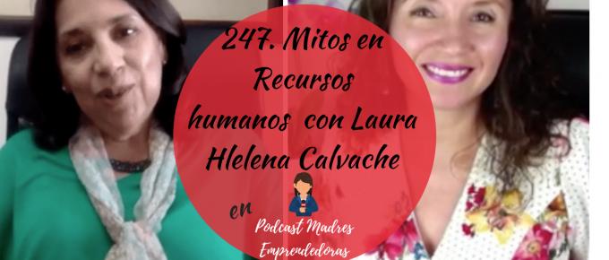 247. Los mitos en recursos humanos con Laura Helena Calvache