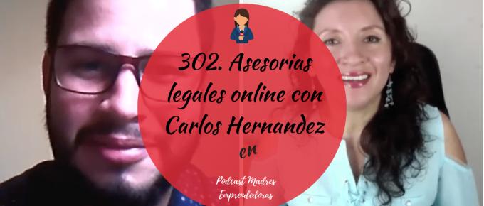 302. Asesorias legales online con Carlos Hernandez