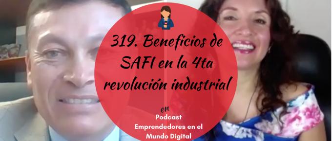 319. Beneficios de SAFI en la 4ta revolución industrial