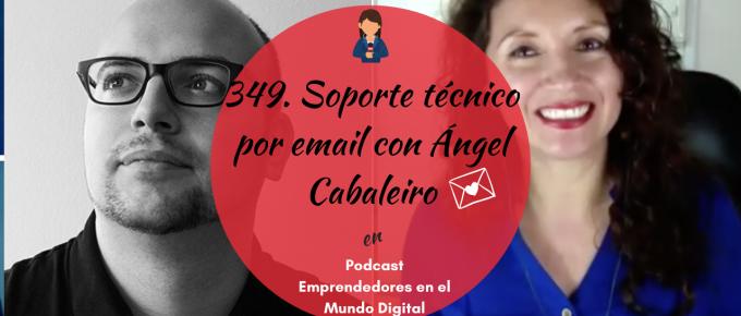 349-soporte-tecnico-por-email-con-angel-cabaleiro