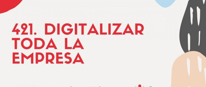 421-digitalizar-toda-la-empresa