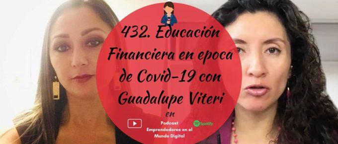 432-educacion-financiera-en-epoca-de-covid-19-con-guadalupe-viteri