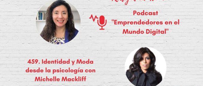 459-identidad-y-moda-desde-la-psicologia-con-michelle-mackliff