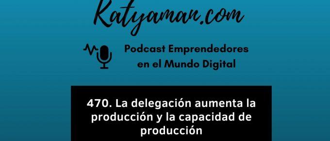 470-la-delegacion-aumenta-la-produccion-y-la-capacidad-de-produccion