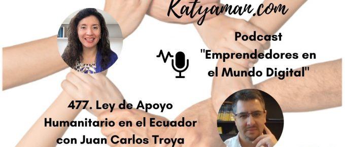 477-ley-de-apoyo-humanitario-en-el-ecuador-con-juan-carlos-troya
