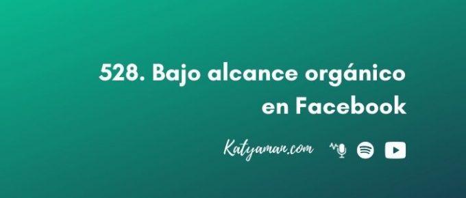 528-bajo-alcance-organico-en-facebook