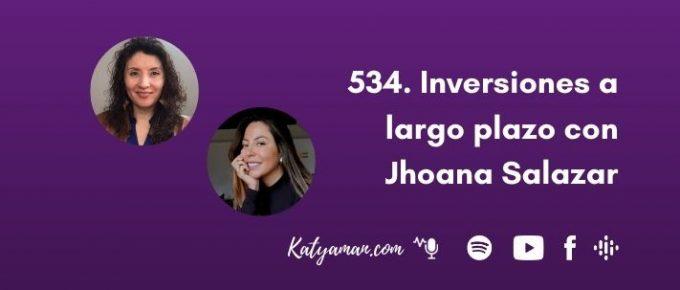 534-inversiones-a-largo-plazo-con-jhoana-salazar