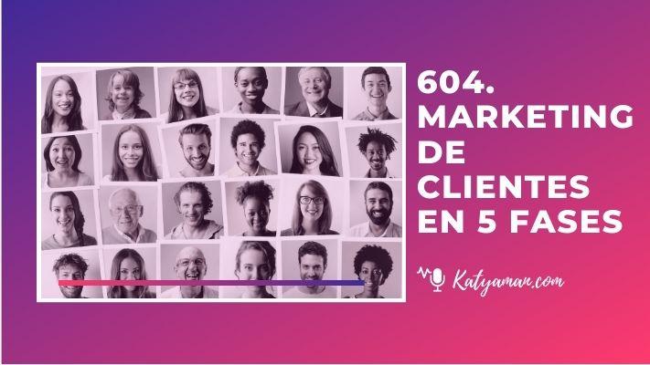 604-marketing-de-clientes-en-5-fases