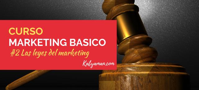 Curso Marketing Básico #2: Las leyes del Marketing