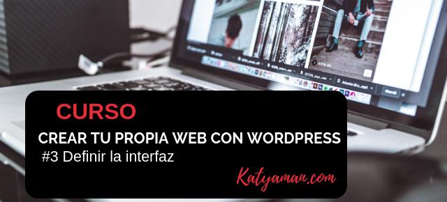Curso Crear tu propia web con wordpress #3 Definir la interfaz
