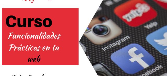 Curso Funcionalidades Prácticas en tu web #4 Redes Sociales