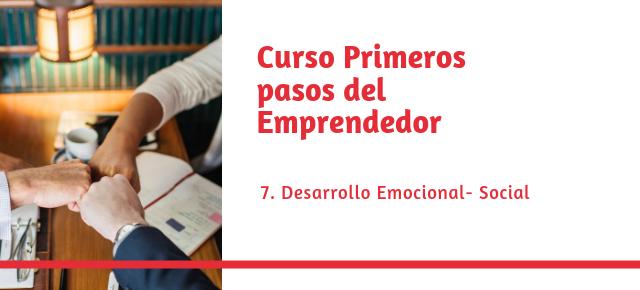 Curso primeros pasos del emprendedor #7: Desarrollo emocional- social