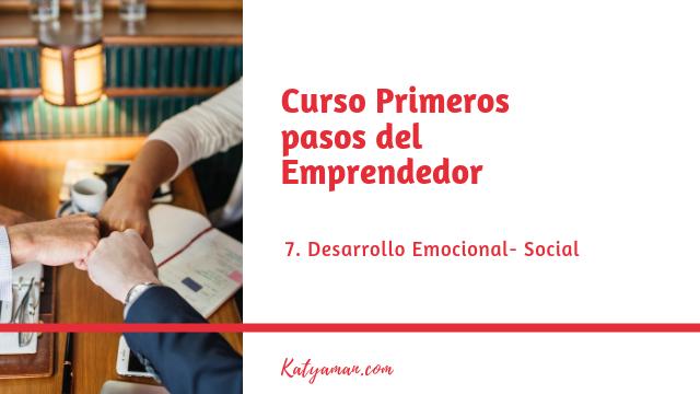 Curso primeros pasos del emprendedor #7: Desarrollo emocional/ social