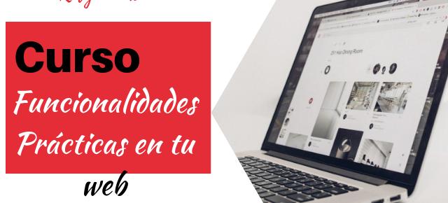 Curso de Funcionalidades Prácticas en tu web