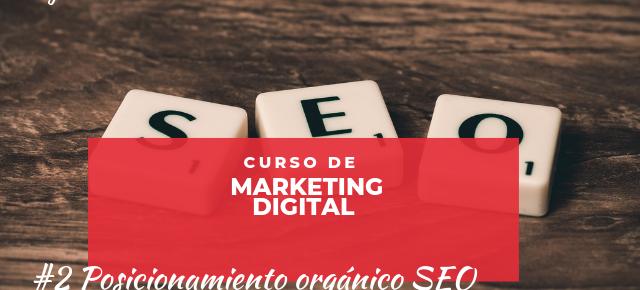 Curso de Marketing Digital #2 Posicionamiento Natural SEO