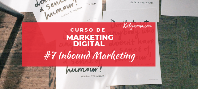 Curso de Marketing Digital #7 Inbound Marketing