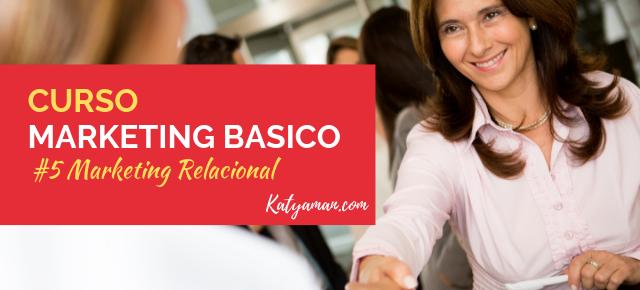 Curso de Marketing Básico #5: Marketing Relacional