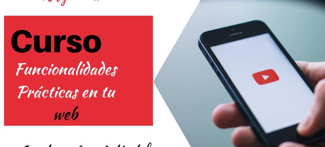 Curso Funcionalidades Prácticas en tu web #2 Insertar el video de Youtube