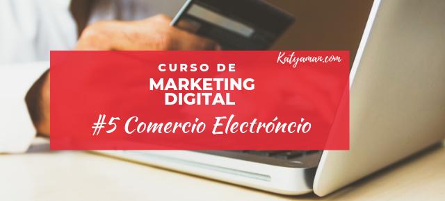 Curso de Marketing Digital #5 Comercio Electrónico