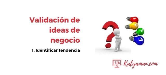 validacion-de-ideas-de-negocio-1-identificar-tendencia