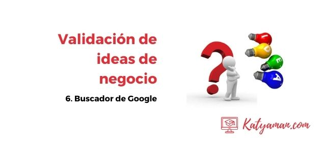 validacion-de-ideas-de-negocio-6-buscador-de-google