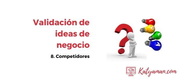 validacion-de-ideas-de-negocio-8-competidores